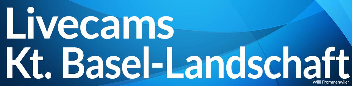 Livecams Kanton Basel-Landschaft - Willi Frommenwiler