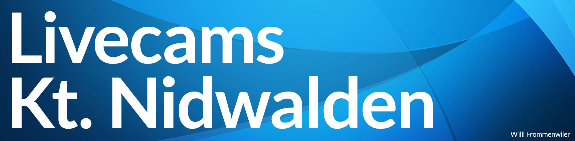 Livecams Kanton Nidwalden - Willi Frommenwiler