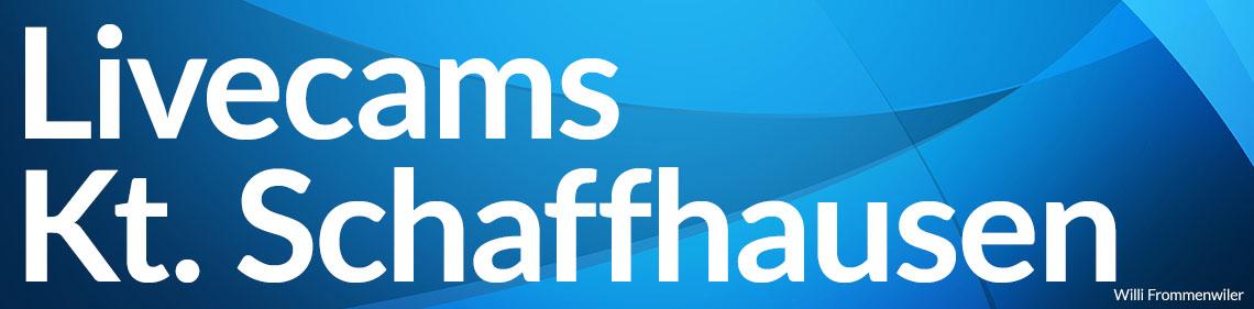 Livecams Kanton Schaffhausen - Willi Frommenwiler