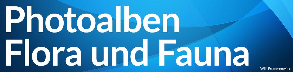 Photoalben Flora und Fauna - Willi Frommenwiler