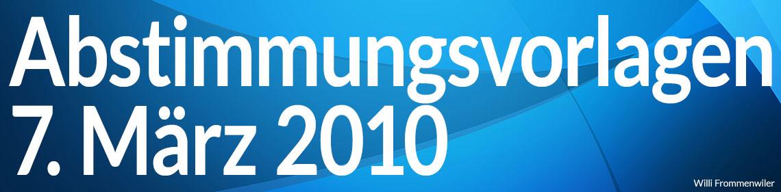 Volksabstimmung vom 7. März 2010