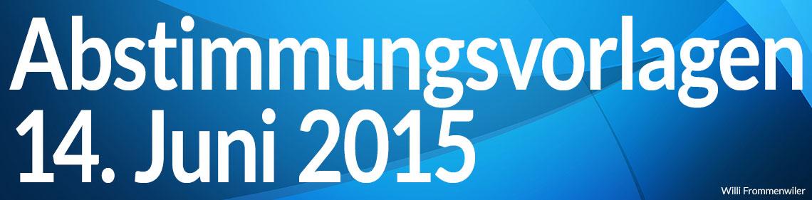 Volksabstimmung vom 14. Juni 2015