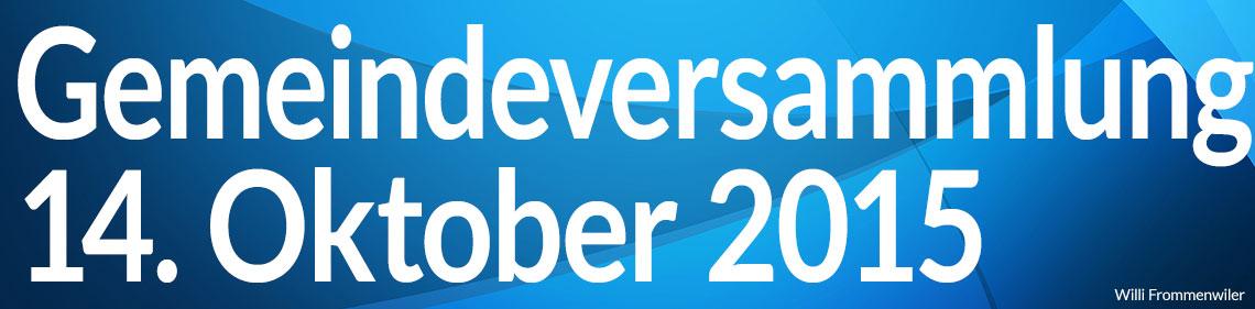 Gemeindeversammlung vom 14. Oktober 2015